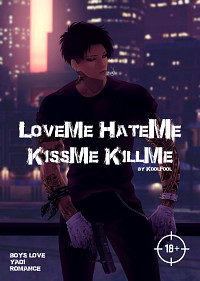 KoolFool: Love me Hate me Kiss me Kill me