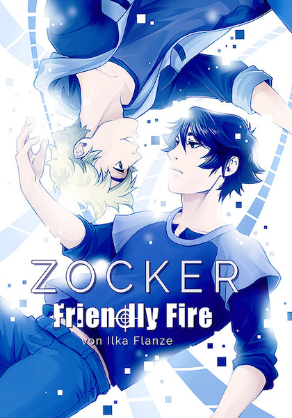 Ilka Flanze: Zocker 5 – Friendly Fire